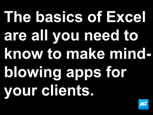 Knowing the basics of Excel are all you need to make mind-blowing apps for any opportunity.